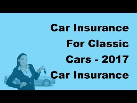 Car Insurance For Classic Cars -  2017 Car Insurance Deals