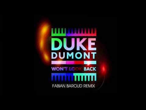Duke Dumont - Won't Look Back (Fabian Baroud Remix)