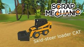 Scrap Mechanic Skid-steer loader CAT - Mini ładowarka CAT