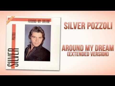 Silver Pozzoli  Around My Dream Extended Version