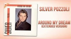 Silver Pozzoli - Around My Dream (Extended Version)