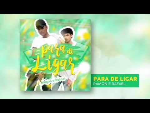 Para de Ligar - Ramon & Rafael Áudio