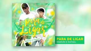 Baixar Para de Ligar - Ramon & Rafael (Áudio Oficial)
