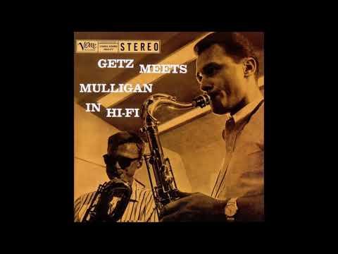 Stan Getz/Gerry Mulligan - Getz Meets Mulligan In Hi Fi (1957) (Full Album)