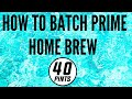 How To Batch Prime Your Homebrew