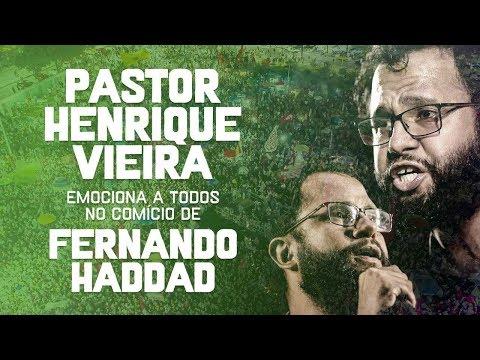 Pastor Henrique Vieira Emociona a todos no comício de Fernando Haddad