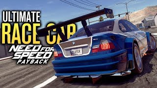 Building The ULTIMATE Race Car | Need for Speed Payback (Most Wanted BMW M3 GTR)