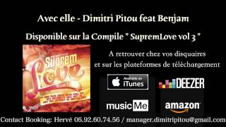 Avec elle - Dimitri Pitou feat Benjam (Extrait)