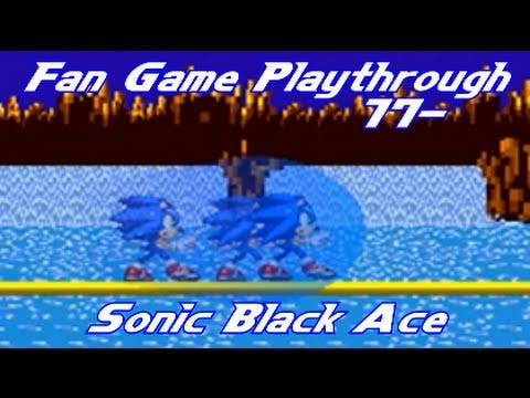 Fan Game Playthrough 17 - Sonic Black Ace