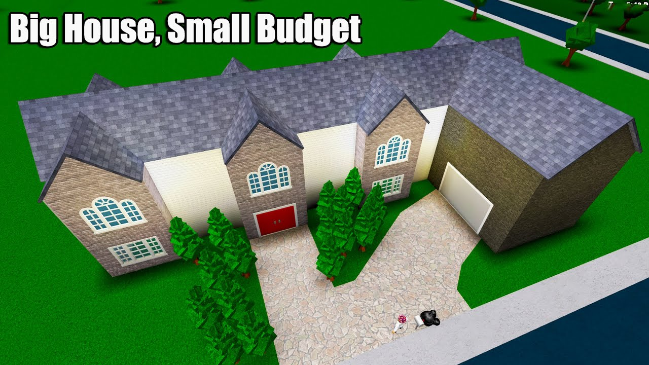 How To  Build A Big House With A Small Budget    U2022 Roblox  Bloxburg