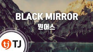 Download [TJ노래방] BLACK MIRROR - 원어스 / TJ Karaoke