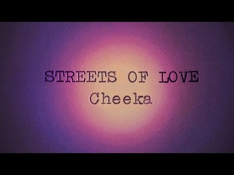 Cheeka // Streets of Love