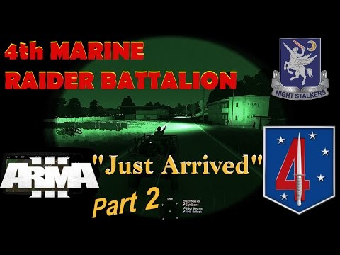 "4th Marine Raider Battalion, Op Verdant Gate ""Just Arrived"" Pt 2"