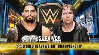 wwe survivor series 2015 roman reigns vs dean ambrose wwe world heavyweight title match