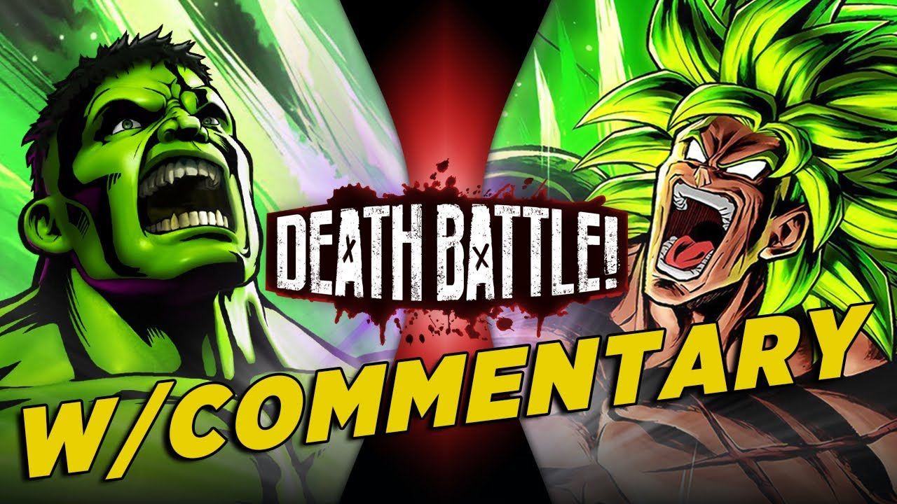 Hulk VS Broly w/ Commentary!