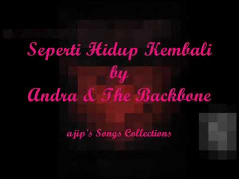 Seperti Hidup Kembali by Andra and The BackBone Lyric