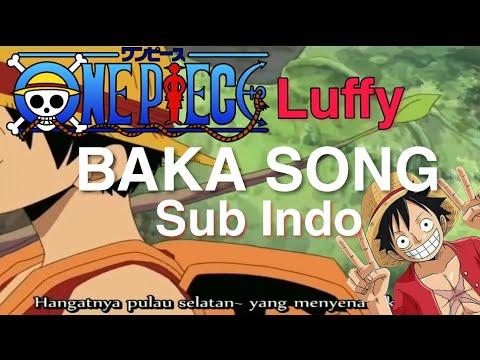 Luffy ~ Baka song (sub indo)