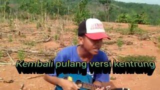 Download Kembali pulang cover kentrung by farhan