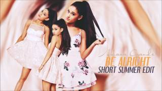 Ariana Grande - Be Alright (Summer Edit)
