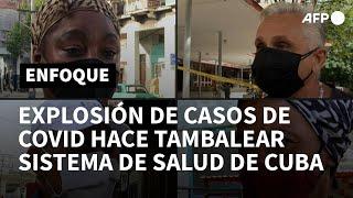 Explosión de casos de Covid hace tambalear el sistema sanitario de Cuba