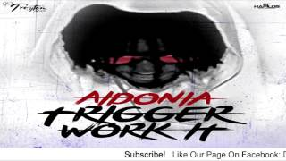 Aidonia - Trigger Work It [Dancehall Bully Riddim] - August 2016