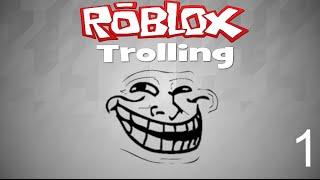 ROBLOX Trolling Folge 1
