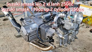 Self-made 110cc suzuki smask engine up to 2 cylinder 250cc full version