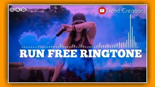 Run Free Ringtone||Ringtones 【free download include the link】||Trend Creations