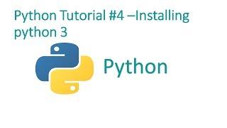 Python Programming Tutorial #4 - installing Python 3