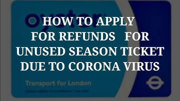 HOW TO APPLY FOR REFUNDS FOR UNUSED SEASON TICKET DUE TO CORONA VIRUS