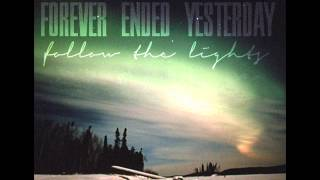 Forever Ended Yesterday - Follow The Lights [OFFICIAL SONG RELEASE 2012]