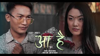 "Aa Hai"" - Ekdev Limbu [Official Music video]"