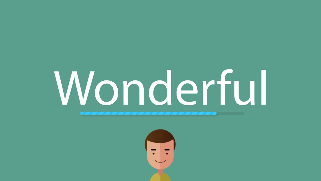 How to pronounce Wonderful