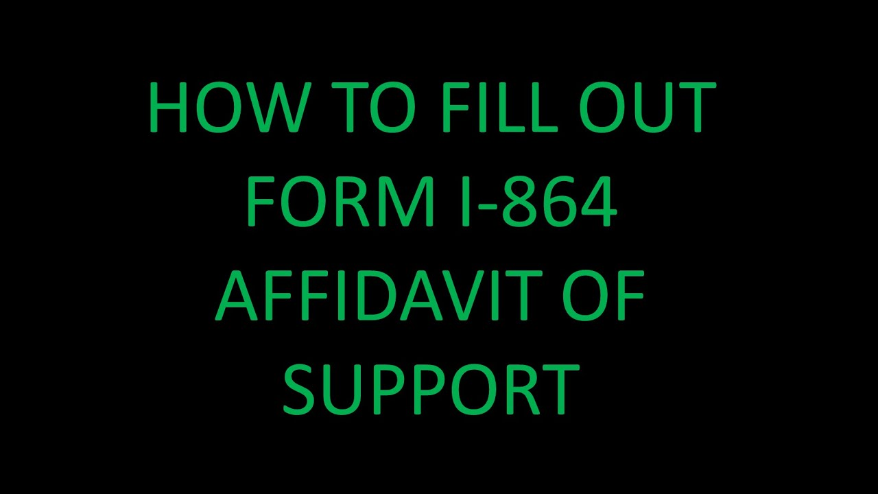 How To Fill Out Form I 864 Affidavit Of Support Youtube