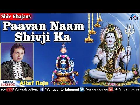 Paavan Naam Shiv Ji Ka - Altaf Raja : Hindi Shiv Bhajans   Audio Jukebox