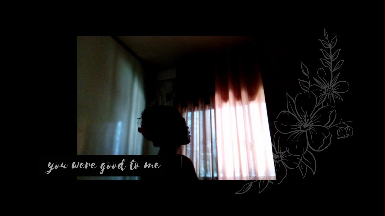 you were good to me by Jeremy Zucker and Chelsea Cutler ...