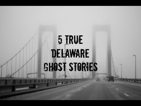 5 TRUE Delaware Ghost Stories
