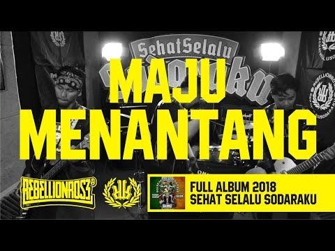 Rebellion Rose - Maju Menantang (Official Lyric Video) Full Album Sehat Selalu Sodaraku 2018