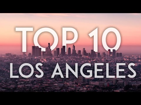 TOP 10 Things to Do in LOS ANGELES 2018 - California Travel Guide