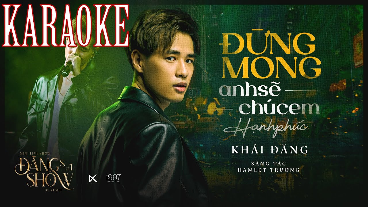 ĐỪNG MONG ANH SẼ CHÚC EM HẠNH PHÚC | KHẢI ĐĂNG | HAMLET TRƯƠNG | ĐĂNG'S SHOW BY NIGHT #1 | KARAOKE