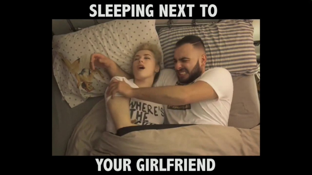 Sleeping Next To Your Girlfriend Youtube