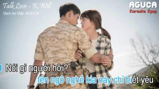 [Karaoke Việt] TALK LOVE - K.WILL