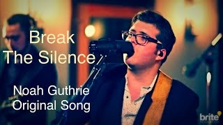 "Noah Original, ""Break The Silence"" - Brite Session"