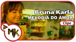 Melodia do Amor - Bruna Karla (Clipe Oficial MK Music)