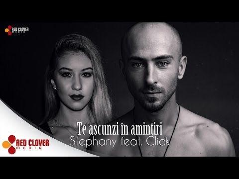 Stephany feat. Click - Te ascunzi in amintiri - (by Underclover)