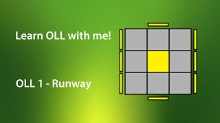 Learn OLL with me! - OLL 1 - Runway