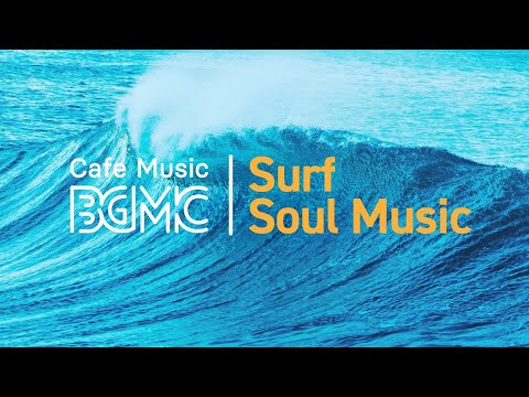 Surf & Soul Music: Chill Out Jazz Hip Hop for Work, Study - Background Music