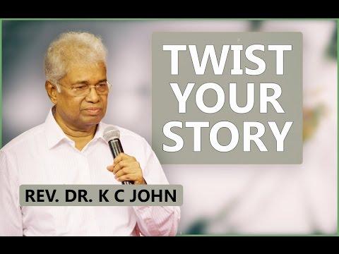 "Sermon By Rev. Dr. K C John on ""Twist Your Story"""