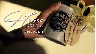 Download lagu Episode 1 - HOME: A Story about Love and Dreams