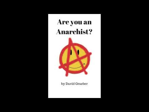 """""""Are You An Anarchist?"""" by David Graeber"""